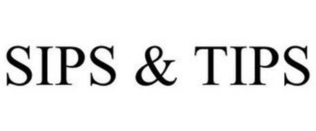 SIPS & TIPS