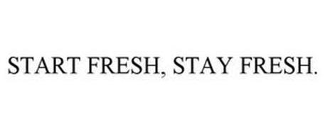 START FRESH, STAY FRESH.