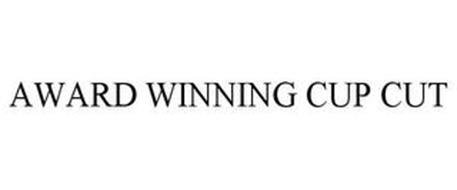 AWARD WINNING CUP CUT