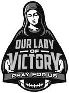 OUR LADY OF VICTORY PRAY FOR US