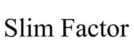 SLIM FACTOR