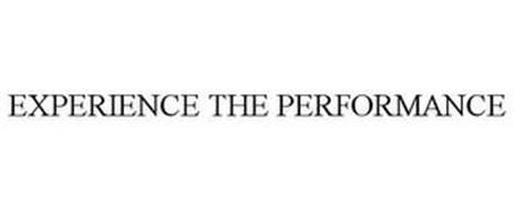 EXPERIENCE THE PERFORMANCE