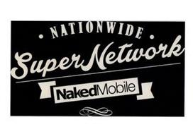 NATIONWIDE SUPER NETWORK NAKED MOBILE