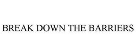 BREAK DOWN THE BARRIERS
