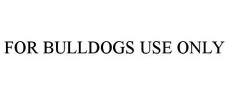 FOR BULLDOGS USE ONLY