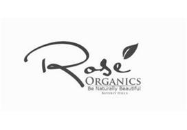 ROSE' ORGANICS BE NATURALLY BEAUTIFUL BEVERLY HILLS