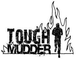 Tough Mudder Incorporated Trademarks (69) from Trademarkia