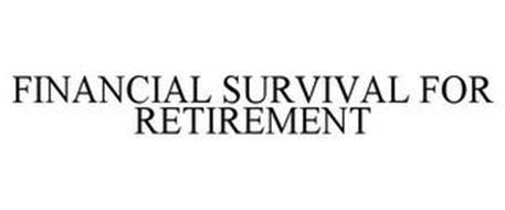 FINANCIAL SURVIVAL FOR RETIREMENT