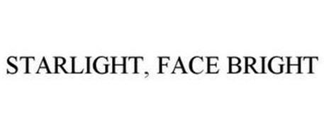 STARLIGHT, FACE BRIGHT