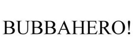 BUBBAHERO!