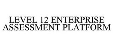 LEVEL 12 ENTERPRISE ASSESSMENT PLATFORM