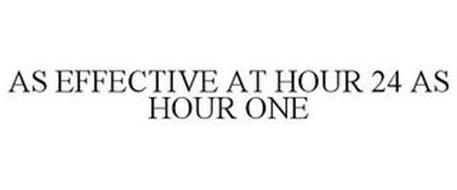 AS EFFECTIVE AT HOUR 24 AS HOUR ONE