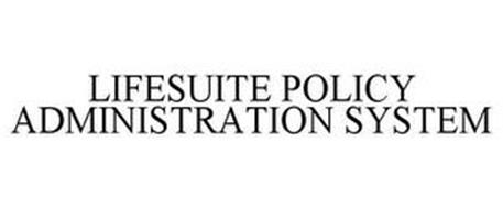 LIFESUITE POLICY ADMINISTRATION SYSTEM