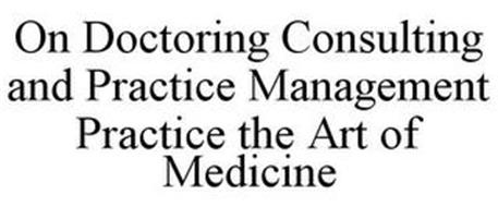 ON DOCTORING CONSULTING AND PRACTICE MANAGEMENT PRACTICE THE ART OF MEDICINE