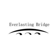 EVERLASTING BRIDGE