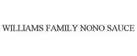 WILLIAMS FAMILY NONO SAUCE