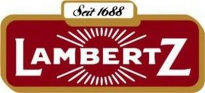 SEIT 1688 LAMBERTZ