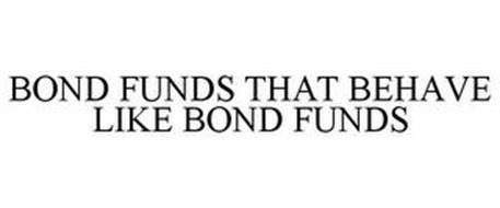 BOND FUNDS THAT BEHAVE LIKE BOND FUNDS