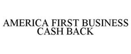 AMERICA FIRST BUSINESS CASH BACK