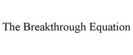 THE BREAKTHROUGH EQUATION