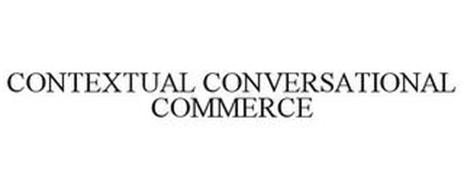 CONTEXTUAL CONVERSATIONAL COMMERCE
