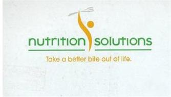 NUTRITION SOLUTIONS TAKE A BETTER BITE OUT OF LIFE