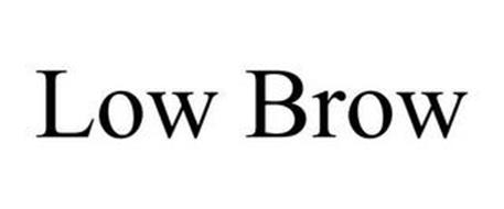 LOW BROW