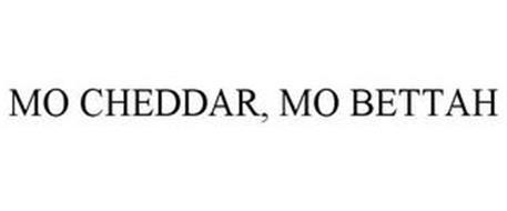 MO CHEDDAR, MO BETTAH