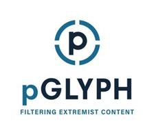 P PGLYPH FILTERING EXTREMIST CONTENT