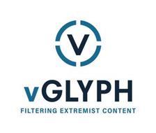 V VGLYPH FILTERING EXTREMIST CONTENT