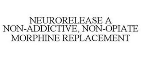 NEURORELEASE A NON-ADDICTIVE, NON-OPIATE MORPHINE REPLACEMENT