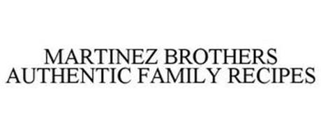 MARTINEZ BROTHERS AUTHENTIC FAMILY RECIPES