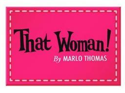 THAT WOMAN! BY MARLO THOMAS