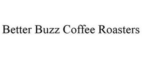 BETTER BUZZ COFFEE ROASTERS