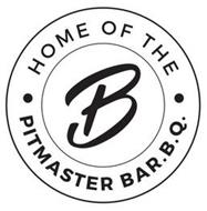 HOME OF THE B PITMASTER BAR.B.Q.
