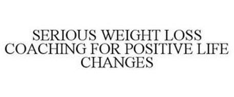 SERIOUS WEIGHT LOSS COACHING FOR POSITIVE LIFE CHANGES