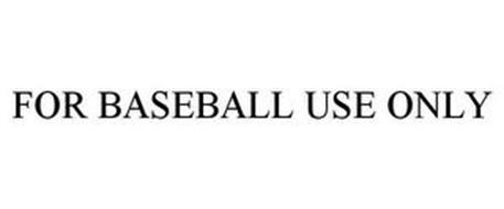 FOR BASEBALL USE ONLY