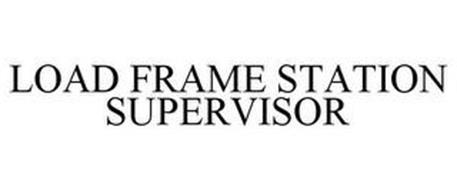 LOAD FRAME STATION SUPERVISOR