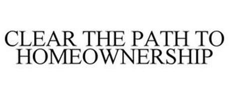 CLEAR THE PATH TO HOMEOWNERSHIP