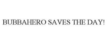 BUBBAHERO SAVES THE DAY!