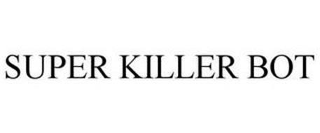 SUPER KILLER BOT