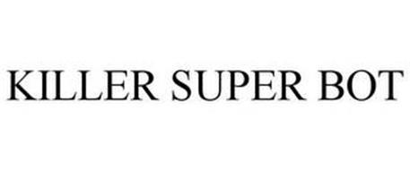 KILLER SUPER BOT