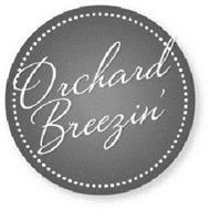 ORCHARD BREEZIN