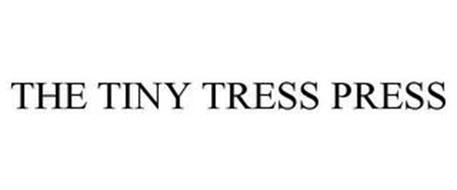 THE TINY TRESS PRESS
