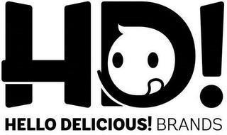 HD! HELLO DELICIOUS! BRANDS