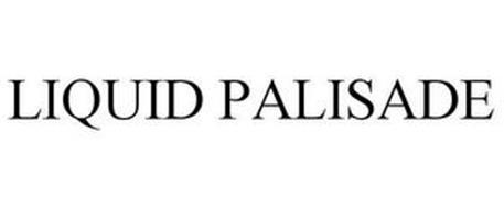 LIQUID PALISADE