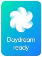 DAYDREAM READY