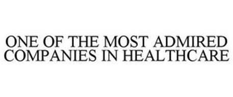 ONE OF THE MOST ADMIRED COMPANIES IN HEALTHCARE