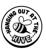HANGING OUT AT THE HIVE