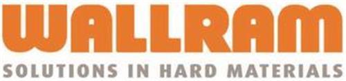 WALLRAM SOLUTIONS IN HARD MATERIALS